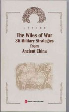 Wiles of War 36 Military Strategies from Ancient China