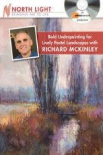 Bold Underpainting for Lively Pastel Landscapes with Richard McKinley