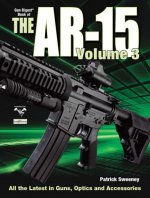 Gun Digest Book of the AR-15, Volume 3