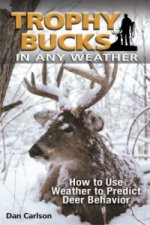 Trophy Bucks in Any Weather