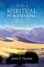 Art of Spiritual Peacemaking