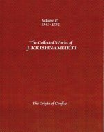 Collected Works of J.Krishnamurti  - Volume VI 1949-1952