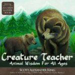 Creature Teacher : Animal Wisdom for All Ages