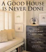 Good House is Never Done