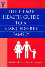 Home Health Guide to a Cancer-Free Family