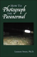 How to Photograph the Paranormal