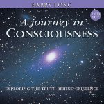 Journey in Consciousness