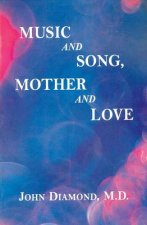 Music and Song, Mother and Love
