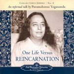 One Life Versus Reincarnation