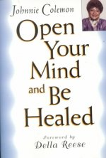 Open Your Mind and be Healed