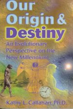 Our Origin and Destiny