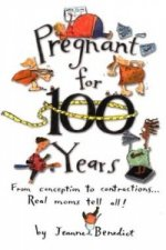 Pregnant for 100 Years