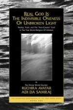 Real God is the Indivisible Oneness of Unbroken Light