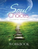 Soul Choices Workbook