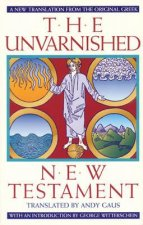 Unvarnished New Testament