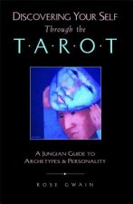 Discovering Your Self Through the Tarot