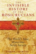 Invisible History of the Rosicrucians