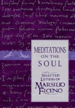 MEDITATIONS ON THE SOUL*