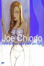 Joe Chiodo's How to Draw and Paint Pin-ups