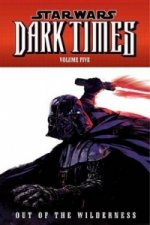 Star Wars: Dark Times Volume 5 - Out of the Wilderness
