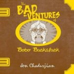 Bad-ventures of Bobo Backslack