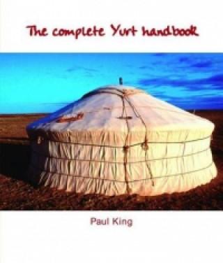 Complete Yurt Handbook