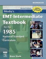 Workbook for Mosby's EMT - Intermediate Textbook for the 1985 National Standard Curriculum