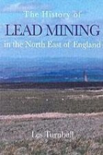 History of Lead Mining in the North East of England