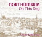NORTHUMBRIA ON THIS DAY