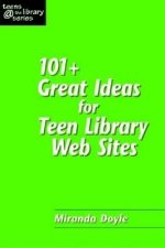 101 Plus Great Ideas for Teen Library Web Sites