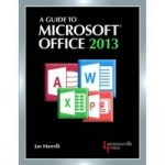 Guide to Microsofta(R) Office 2013