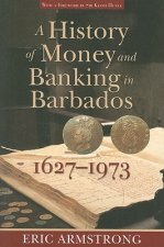 History of Money and Banking in Barbados, 1627-1973