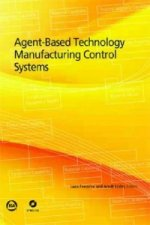 Agent-Based Technology Manufacturing Control Systems