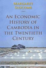 Economic History of Cambodia in the Twentieth Century