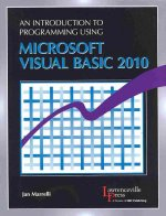 Introduction to Programming Using Microsofta(R) Visual Basic 2010