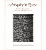 Antiquity in Rome from the Renaissance to the Age of Enlightenment