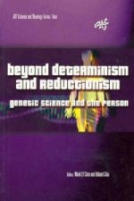 Beyond Determinism and Reductionism
