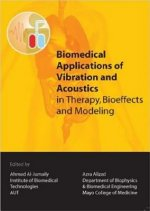 Biomedical Applications of Vibration and Acoustics in Therapy, Bioeffect and Modeling