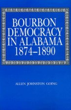 Bourbon Democracy in Alabama, 1874-90