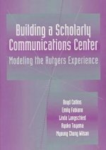 Building a Scholarly Communications Center