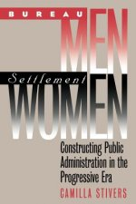 Bureau Men, Settlement Women