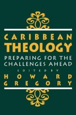 Caribbean Theology: Preparing for the Challenges ahead
