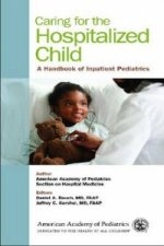 Caring for the Hospitalized Child