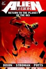 Alien Legion: Return to the Planet of the Iks!