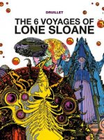 6 Voyages of Lone Sloane Vol. 1