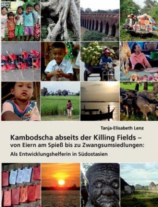 Kambodscha abseits der Killing Fields - von Eiern am Spiess bis zu Zwangsumsiedlungen