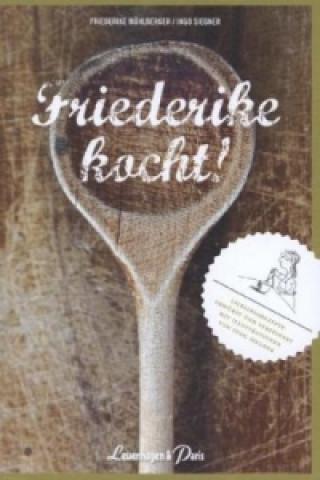 Friederike kocht!