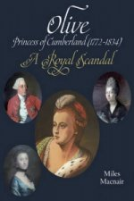 Olive: Princess of Cumberland (1772-1834) - A Royal Scandal