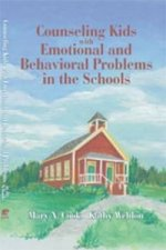 Counseling Kids with Emotional and Behavioral Problems in the Schools
