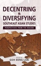 Decentring and Diversifying Southeast Asian Studies